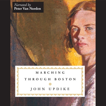 Marching through Boston audiobook by John Updike