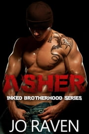 Asher - Inked Brotherhood, #1 ebook by Jo Raven