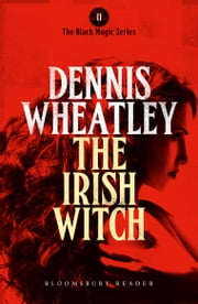 The Irish Witch ebook by Dennis Wheatley