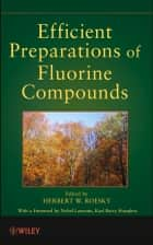 Efficient Preparations of Fluorine Compounds ebook by Herbert W. Roesky,Karl Barry Sharpless