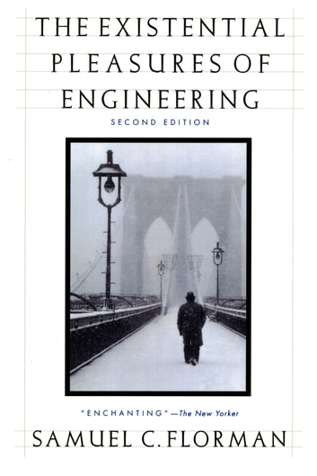 The Existential Pleasures of Engineering eBook by Samuel C. Florman