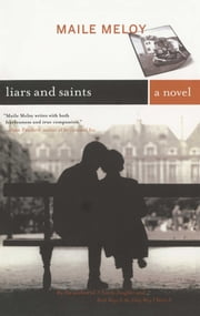 Liars and Saints - A Novel ebook by Maile Meloy