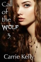 Call Of The Wolf 3 ebook by