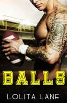 Balls ebook by Lolita Lane