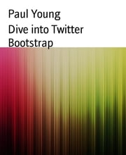 Dive into Twitter Bootstrap ebook by Paul Young