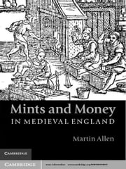Mints and Money in Medieval England ebook by Dr Martin Allen