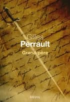 Grand-père ebook by Gilles Perrault