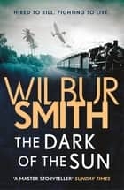 The Dark of the Sun ekitaplar by Wilbur Smith