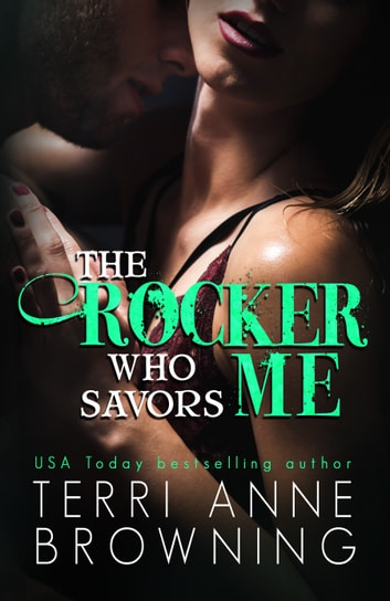 The Rocker Who Savors Me ebook by Terri Anne Browning