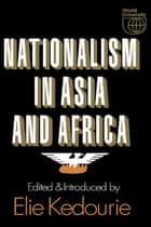 Nationalism in Asia and Africa ebook by Elie Kedourie