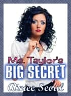 Ms. Taylor's Big Secret - T-Girl Lesbian Erotica ebook by