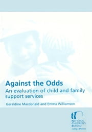 Against the Odds: An evaluation of child and family support services ebook by Macdonald, Geraldine