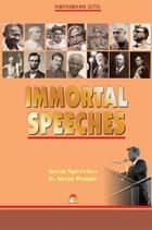 Immortal Speeches - Great Speeches by Great People ebook by HARSHVARDHAN DUTTA
