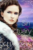 Of Sin & Sanctuary - A Revelry's Tempest Novel ebook by K.J. Jackson