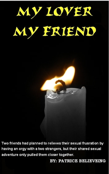 My Lover and My Friend ebook by Patrice Believing