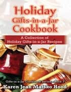 Holiday Gifts-in-a-Jar Cookbook ebook by