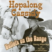 Hopalong Cassidy - Bullets on the Range audiobook by