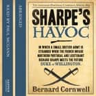 Sharpe's Havoc: The Northern Portugal Campaign, Spring 1809 (The Sharpe Series, Book 7) audiobook by Bernard Cornwell, John Nicholl