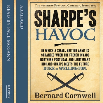 Sharpe's Havoc: The Northern Portugal Campaign, Spring 1809 (The Sharpe Series, Book 7) audiobook by Bernard Cornwell,John Nicholl