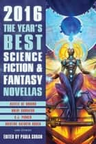 The Year's Best Science Fiction & Fantasy Novellas 2016 - The Year's Best Science Fiction & Fantasy Novellas, #2 ebook by Paula Guran