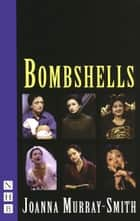 Bombshells (NHB Modern Plays) ebook by Joanna Murray-Smith