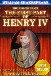 Henry IV, part 1 By William Shakespeare - With 30+ Original Illustrations,Summary and Free Audio Book Link ebook by William Shakespeare