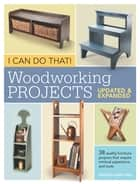 I Can Do That! Woodworking Projects - Updated and Expanded ebook by Editors of Popular Woodworking
