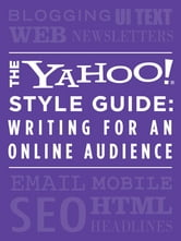 The Yahoo! Style Guide: Writing for an Online Audience ebook by