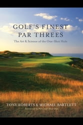 Golfs Finest Par Threes ebook by Michael Bartlett and Tony Roberts
