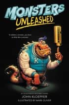 Monsters Unleashed ebook by John Kloepfer, Mark Oliver