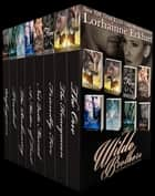 The Wilde Brothers The Complete Collection ebook by Lorhainne Eckhart