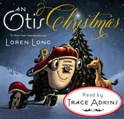 An Otis Christmas ebook by Loren Long,Loren Long,Trace Adkins