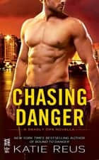 Chasing Danger - A Deadly Ops Novella ebook by Katie Reus