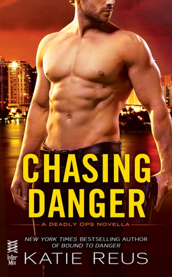 Chasing Danger eBook by Katie Reus