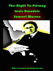 The Right To Privacy - With a Foreword by Philip Dossick ebook by Louis Brandeis,Samuel Warren
