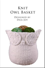 Knit Owl Basket ebook by Deja Joy