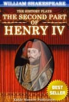 Henry IV, part 2 By William Shakespeare - With 30+ Original Illustrations,Summary and Free Audio Book Link ebook by William Shakespeare
