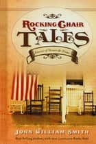 Rocking Chair Tales GIFT ebook by John Smith