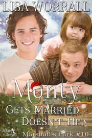 Monty Gets Married... Doesn't He? (Marshall's Park #10) ebook by Lisa Worrall