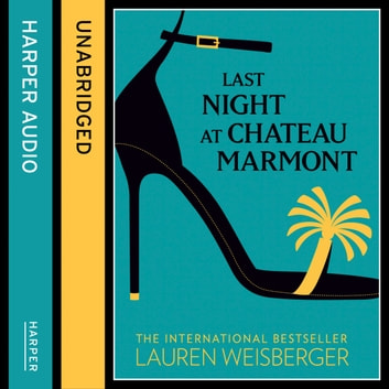 Last Night at Chateau Marmont audiobook by Lauren Weisberger
