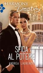 Sfida al potere ebook by Andrea Laurence