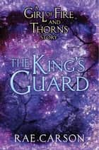 The King's Guard ebook by Rae Carson