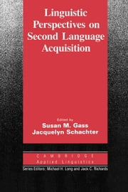 Linguistic Perspectives on Second Language Acquisition ebook by Gass, Susan M.