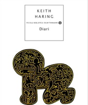 Diari ebook by Keith Haring, Giovanna Amadasi, Giuliana Picco