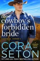 The Cowboy's Forbidden Bride ebook by Cora Seton