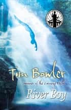 River Boy ebook by Tim Bowler