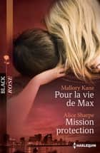 Pour la vie de Max - Mission protection ebook by Mallory Kane,Alice Sharpe