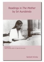 Readings in The Mother by Sri Aurobindo ebook by Krinsky,Santosh