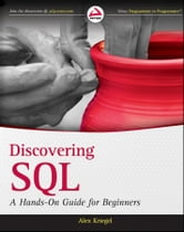 Discovering SQL - A Hands-On Guide for Beginners ebook by Alex Kriegel