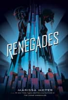 Renegades e-bog by Marissa Meyer